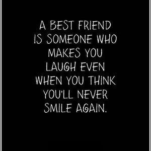 A best friend is someone who makes you laugh even when you think you'll never smile again. #BestFriend #Quotes