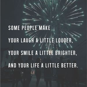 Some people make your laugh a little louder, your smile a little brighter, and your life a little better. #BestFriend #Quotes