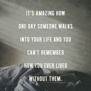 It's amazing how one day someone walks into your life and you can't remember how you ever lived without them. #BestFriend #Quotes