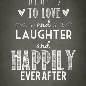 Here's to love and laughter and happily ever after. #Cute #Quotes