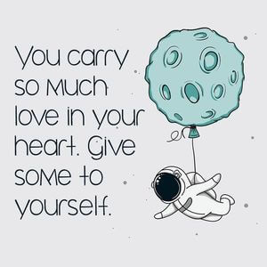 You carry so much love in your heart. Give some to yourself. #Cute #Quotes