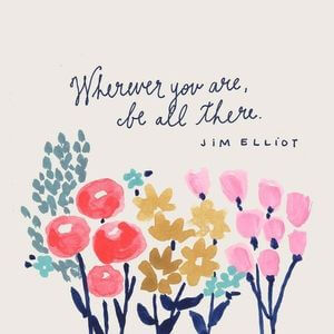 Wherever you are, be all there. #Cute #Quotes