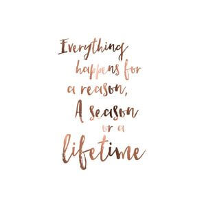 Everything happens for a reason, a season, or a lifetime. #Cute #Quotes