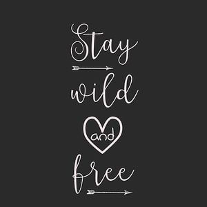 Stay wild and free. #Cute #Quotes