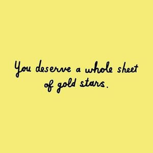 You deserve a whole sheet of gold stars. #Cute #Quotes