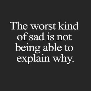The worst kind of sad is not being able to explain why. #Depression #Quotes