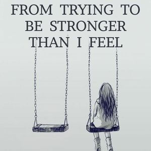 I'm exhausted from trying to be stronger than I feel. #Depression #Quotes