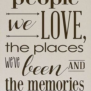 The best things in life are the people we love, the places we've been and the memories we've made along the way. #Family #Quotes