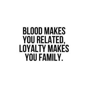 Blood makes you related, loyalty makes you family. #Family #Quotes