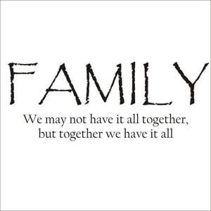 Family - We may not have it all together, but together we have it all. #Family #Quotes