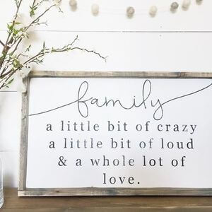 Family - a little bit of crazy, a little bit of loud and a whole lot of love. #Family #Quotes