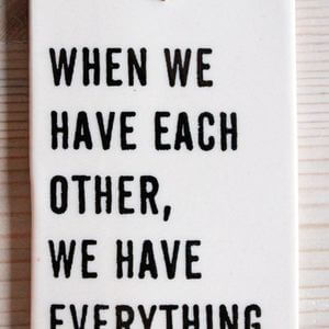 When we have each other, we have everything. #Family #Quotes