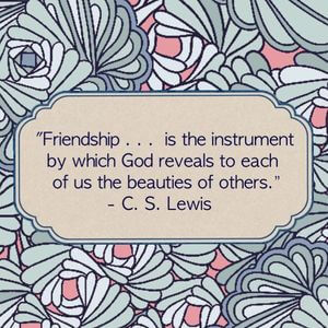 Friendship... is the instrument by which God reveals to each of us the beauties of others. #Friendship #Quotes
