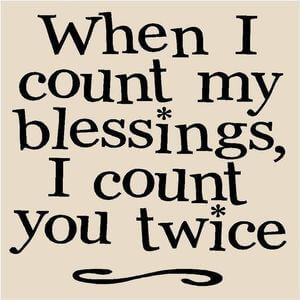 When I count my blessings, I count you twice. #Friendship #Quotes