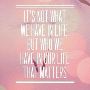It's not what we have in life, but who we have in our life that matters. #Friendship #Quotes