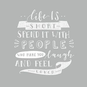 Life is short. Spend it with people who make you laugh and feel loved. #Friendship #Quotes