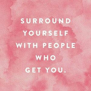 Surround yourself with people who get you. #Friendship #Quotes