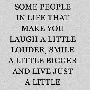 There are some people in life that make you laugh a little louder, smile a little bigger, and live just a little bit better. #Friendship #Quotes