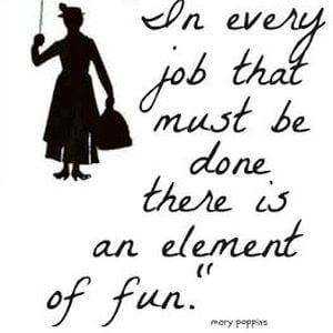 In every job that must be done there is an element of fun. #Fun #Quotes