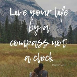 Live your life by a compass, not a clock. #Fun #Quotes