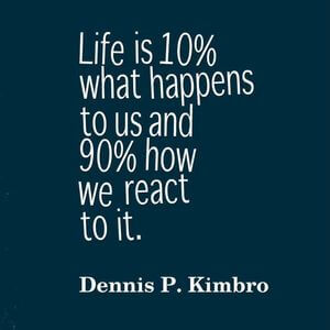 Life is 10% what happens to us and 90% how we react to it. #Fun #Quotes