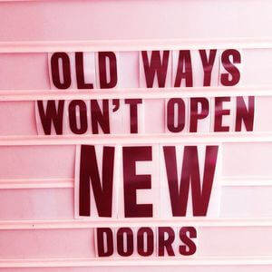 Old ways won't open new doors. #Fun #Quotes