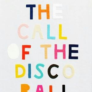 Follow the call of the disco ball. #Fun #Quotes