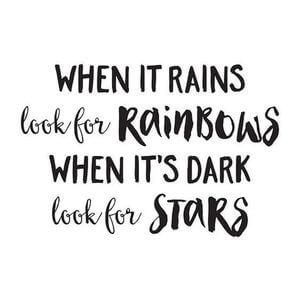 When it rains, look for rainbows. When it's dark, look for stars. #Happy #Quotes