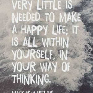 Very little is needed to make a happy life; it is all within yourself, in your way of thinking. #Happy #Quotes