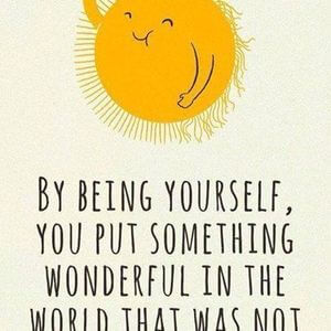 By being yourself, you put something wonderful in the world that was not there before. #Happy #Quotes