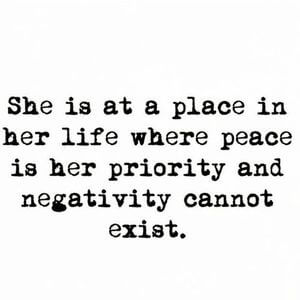She is at a place in her life where peace is her priority and negative cannot exist. #Happy #Quotes