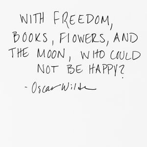 With freedom, books, flowers, and the moon, who could not be happy? #Happy #Quotes