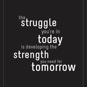 The struggle you're in today is developing the strength you need for tomorrow. #Inspirational #Quotes