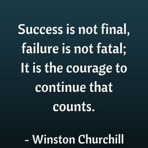 Success is not final, failure is not fatal; It is the courage to continue that counts. #Inspirational #Quotes