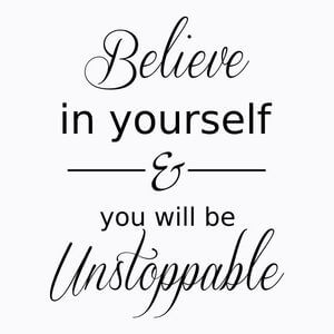 Believe in yourself and you will be unstoppable. #Inspirational #Quotes