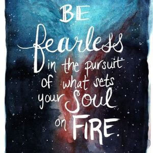 Be fearless in the pursuit of what sets your soul on fire. #Inspirational #Quotes