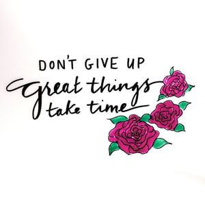 Don't give up! Great things take time. #Inspirational #Quotes