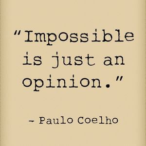 Impossible is just an opinion. #Inspirational #Quotes