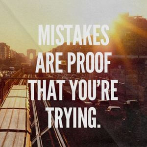 Mistakes are proof that you're trying. #Inspirational #Quotes