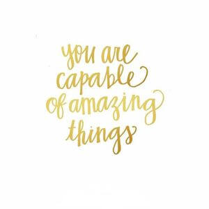 You are capable of amazing things. #Inspirational #Quotes