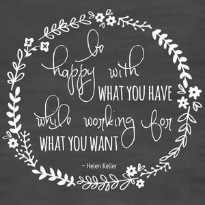 Be happy with what you have while working for what you want. #Inspirational #Quotes