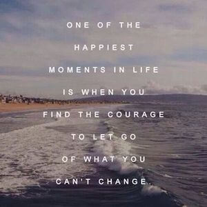 One of the happiest moments in life is when you find the courage to let go of what you can't change. #Life #Quotes