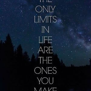 The only limits in life are the ones you make. #Life #Quotes