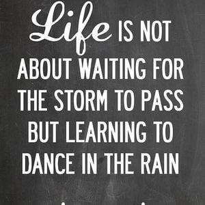 Life is not about waiting for the storm to pass but learning to dance in the rain. #Life #Quotes