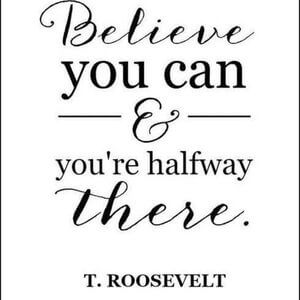 Believe you can and you're halfway there. #Motivational #Quotes