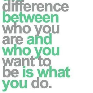 The difference between who you are and who you want to be is what you do. #Motivational #Quotes
