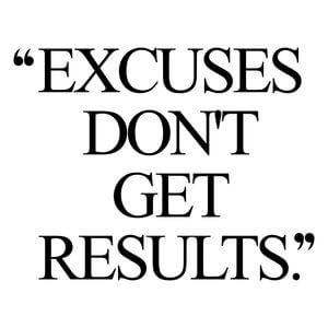 Excuses don't get results. #Motivational #Quotes