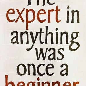 The expert in anything was once a beginner. #Motivational #Quotes