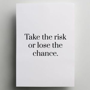 Take the risk or lose the chance. #Motivational #Quotes