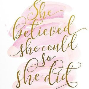 She believed she could, so she did. #Motivational #Quotes